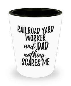 Funny Railroad Yard Worker Dad Shot Glass Gift Idea for Father Gag Joke Nothing Scares Me Liquor Lover Alcohol 1.5 oz Shotglass-Shot Glass