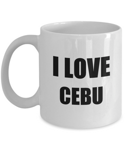 I Love Cebu Mug Funny Gift Idea Novelty Gag Coffee Tea Cup-Coffee Mug