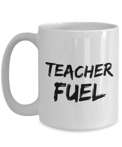 Teacher Fuel Mug Funny Gift Idea for Novelty Gag Coffee Tea Cup-[style]