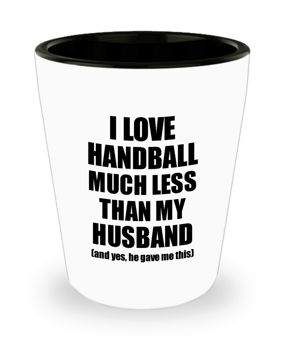 Handball Wife Shot Glass Funny Valentine Gift Idea For My Spouse From Husband I Love Liquor Lover Alcohol 1.5 oz Shotglass-Shot Glass
