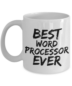 Word Processor Mug Best Ever Funny Gift for Coworkers Novelty Gag Coffee Tea Cup-Coffee Mug