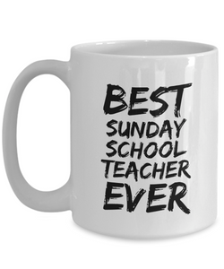 Sunday School Teacher Mug Best Ever Funny Gift Idea for Novelty Gag Coffee Tea Cup-[style]