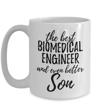 Load image into Gallery viewer, Biomedical Engineer Son Funny Gift Idea for Child Coffee Mug The Best And Even Better Tea Cup-Coffee Mug