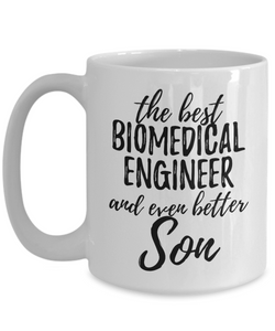 Biomedical Engineer Son Funny Gift Idea for Child Coffee Mug The Best And Even Better Tea Cup-Coffee Mug