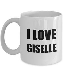I Love Giselle Mug Funny Gift Idea Novelty Gag Coffee Tea Cup-Coffee Mug