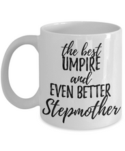 Load image into Gallery viewer, Umpire Stepmother Funny Gift Idea for Stepmom Coffee Mug The Best And Even Better Tea Cup-Coffee Mug