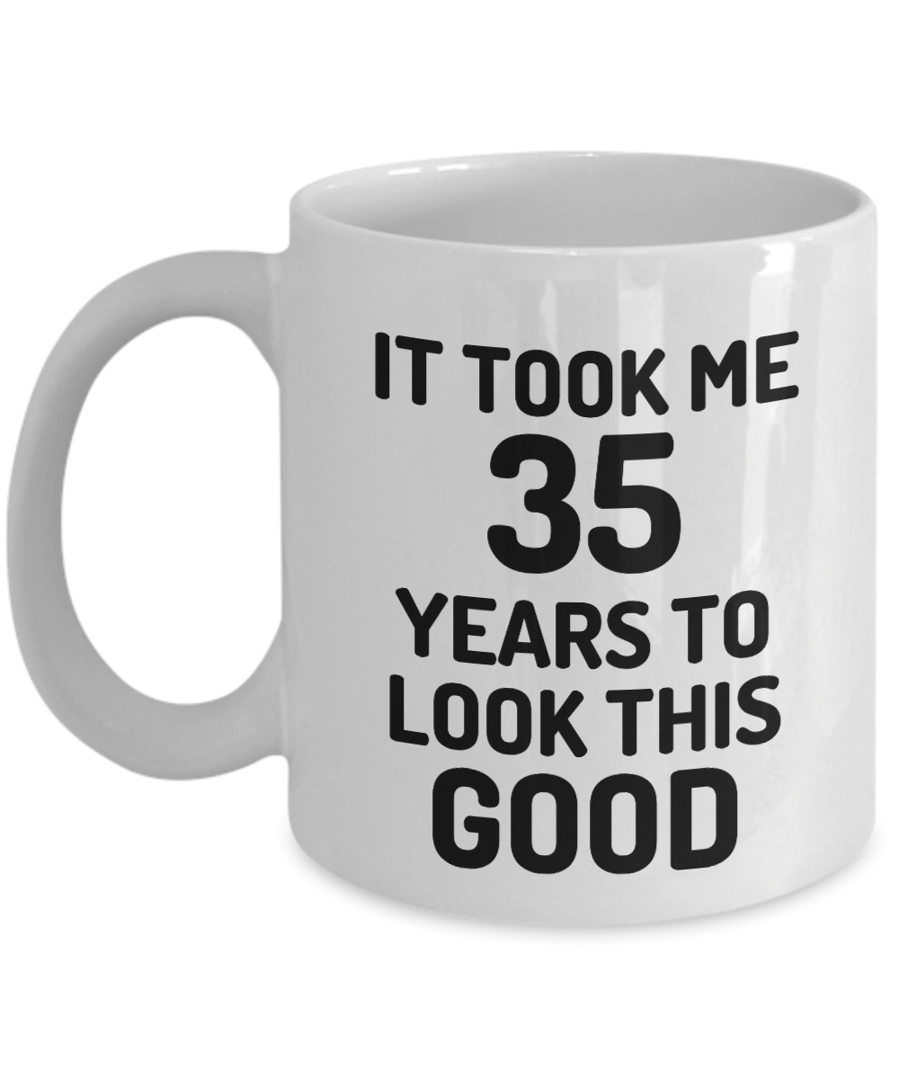 35th Birthday Mug 35 Year Old Anniversary Bday Funny Gift Idea for Novelty Gag Coffee Tea Cup-[style]