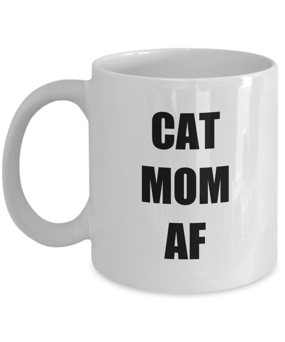 Cat Mom Af Mug Funny Gift Idea for Novelty Gag Coffee Tea Cup-[style]