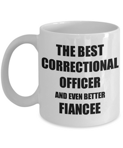 Correctional Officer Fiancee Mug Funny Gift Idea for Her Betrothed Gag Inspiring Joke The Best And Even Better Coffee Tea Cup-Coffee Mug