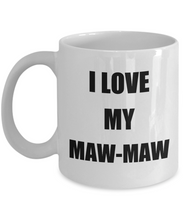 Load image into Gallery viewer, I Love My Mawmaw Mug Funny Gift Idea Novelty Gag Coffee Tea Cup-Coffee Mug