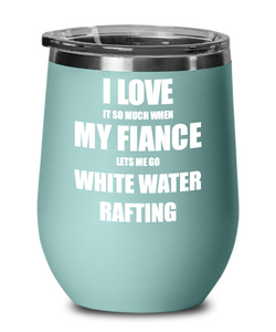 Funny White Water Rafting Wine Glass Gift For Fiancee From Fiance Lover Joke Insulated Tumbler Lid-Wine Glass