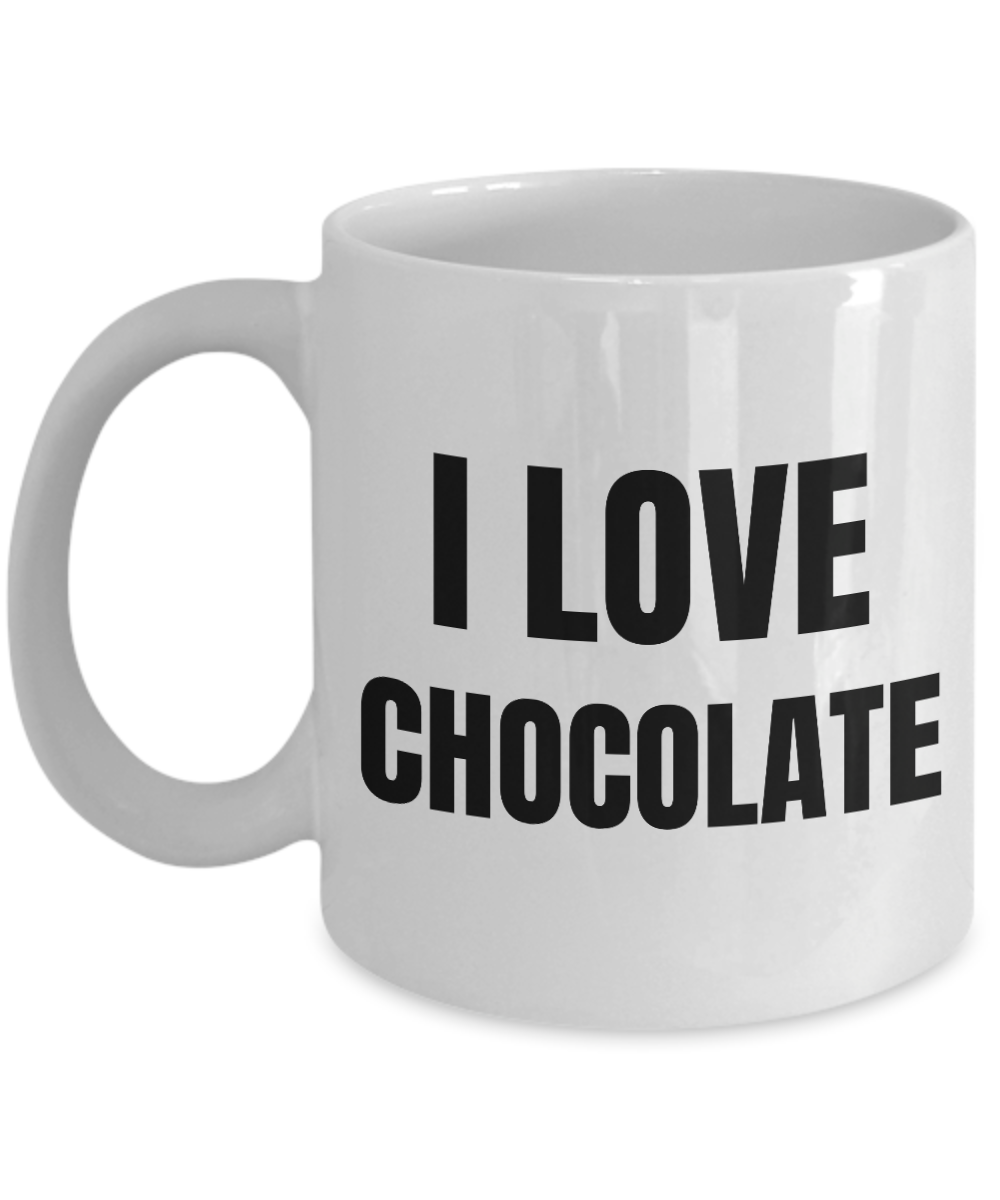I Love Chocolate Mug Funny Gift Idea Novelty Gag Coffee Tea Cup-Coffee Mug
