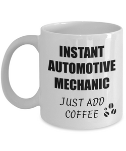 Automotive Mechanic Mug Instant Just Add Coffee Funny Gift Idea for Corworker Present Workplace Joke Office Tea Cup-Coffee Mug