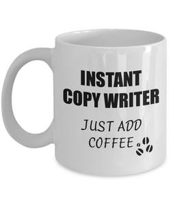 Copy Writer Mug Instant Just Add Coffee Funny Gift Idea for Corworker Present Workplace Joke Office Tea Cup-Coffee Mug