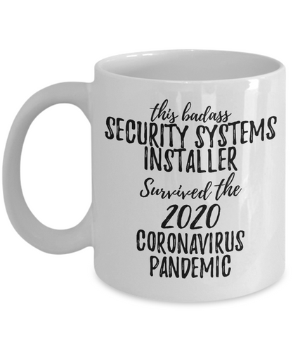 This Badass Security Systems Installer Survived The 2020 Pandemic Mug Funny Coworker Gift Epidemic Worker Gag Coffee Tea Cup-Coffee Mug