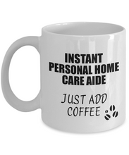 Load image into Gallery viewer, Personal Home Care Aide Mug Instant Just Add Coffee Funny Gift Idea for Coworker Present Workplace Joke Office Tea Cup-Coffee Mug