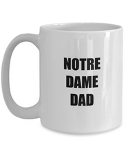 Load image into Gallery viewer, Notre Dame Dad Mug Funny Gift Idea for Novelty Gag Coffee Tea Cup-Coffee Mug