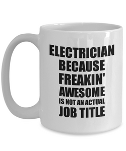 Electrician Mug Freaking Awesome Funny Gift Idea for Coworker Employee Office Gag Job Title Joke Coffee Tea Cup-Coffee Mug