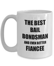 Load image into Gallery viewer, Bail Bondsman Fiancee Mug Funny Gift Idea for Her Betrothed Gag Inspiring Joke The Best And Even Better Coffee Tea Cup-Coffee Mug
