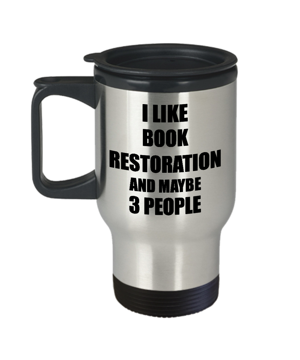 Book Restoration Travel Mug Lover I Like Funny Gift Idea For Hobby Addict Novelty Pun Insulated Lid Coffee Tea 14oz Commuter Stainless Steel-Travel Mug