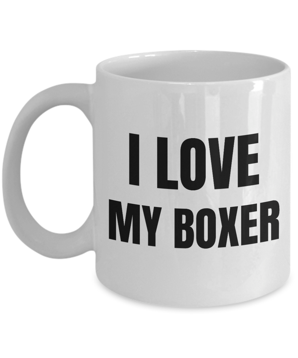 I Love My Boxer Mug Funny Gift Idea Novelty Gag Coffee Tea Cup-Coffee Mug