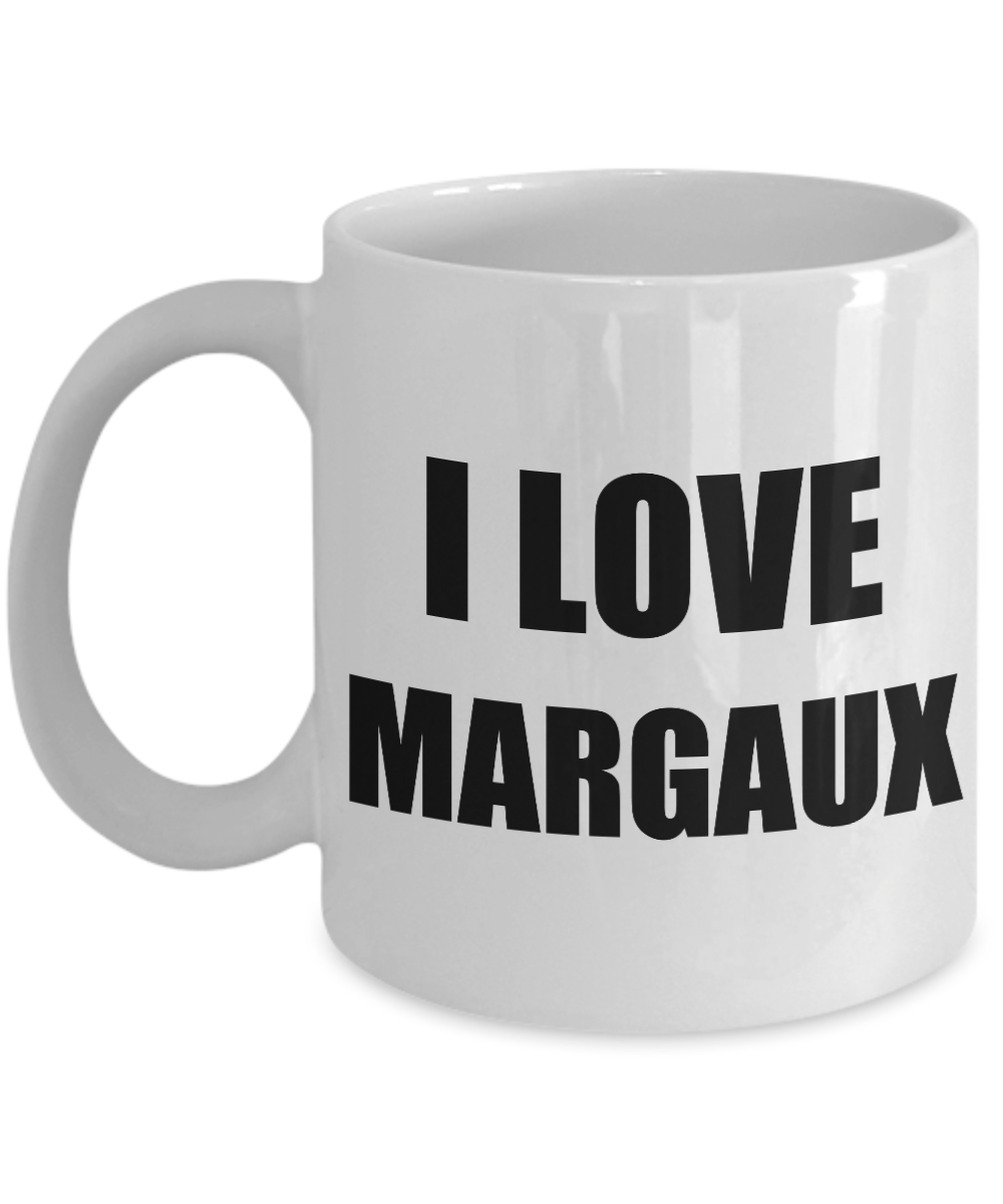 I Love Margaux Mug Funny Gift Idea Novelty Gag Coffee Tea Cup-Coffee Mug