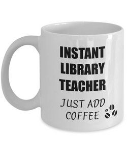 Library Teacher Mug Instant Just Add Coffee Funny Gift Idea for Corworker Present Workplace Joke Office Tea Cup-Coffee Mug