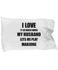 Mahjong Pillowcase Funny Gift Idea For Wife I Love It When My Husband Lets Me Novelty Gag Sport Lover Joke Pillow Cover Case Set Standard Size 20x30
