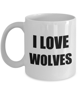 I Love Wolves Mug Funny Gift Idea Novelty Gag Coffee Tea Cup-Coffee Mug