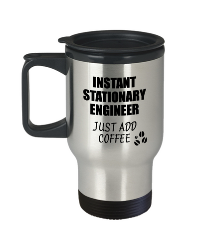 Stationary Engineer Travel Mug Instant Just Add Coffee Funny Gift Idea for Coworker Present Workplace Joke Office Tea Insulated Lid Commuter 14 oz-Travel Mug