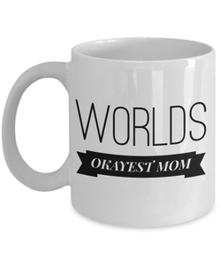 Worlds okayest mom mug-Coffee Mug