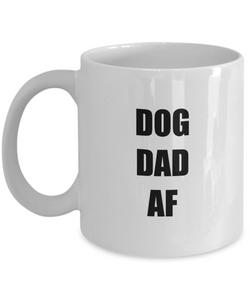 Dog Dad Af Mug Funny Gift Idea for Novelty Gag Coffee Tea Cup-Coffee Mug