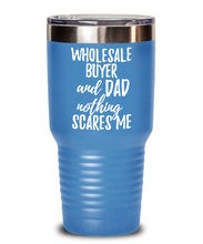 Load image into Gallery viewer, Funny Wholesale Buyer Dad Tumbler Gift Idea for Father Gag Joke Nothing Scares Me Coffee Tea Insulated Cup With Lid-Tumbler