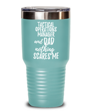 Load image into Gallery viewer, Funny Tactical Operations Manager Dad Tumbler Gift Idea for Father Gag Joke Nothing Scares Me Coffee Tea Insulated Cup With Lid-Tumbler