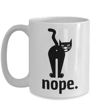 Load image into Gallery viewer, Nope Cat Mug Funny Gift Idea for Novelty Gag Coffee Tea Cup-Coffee Mug
