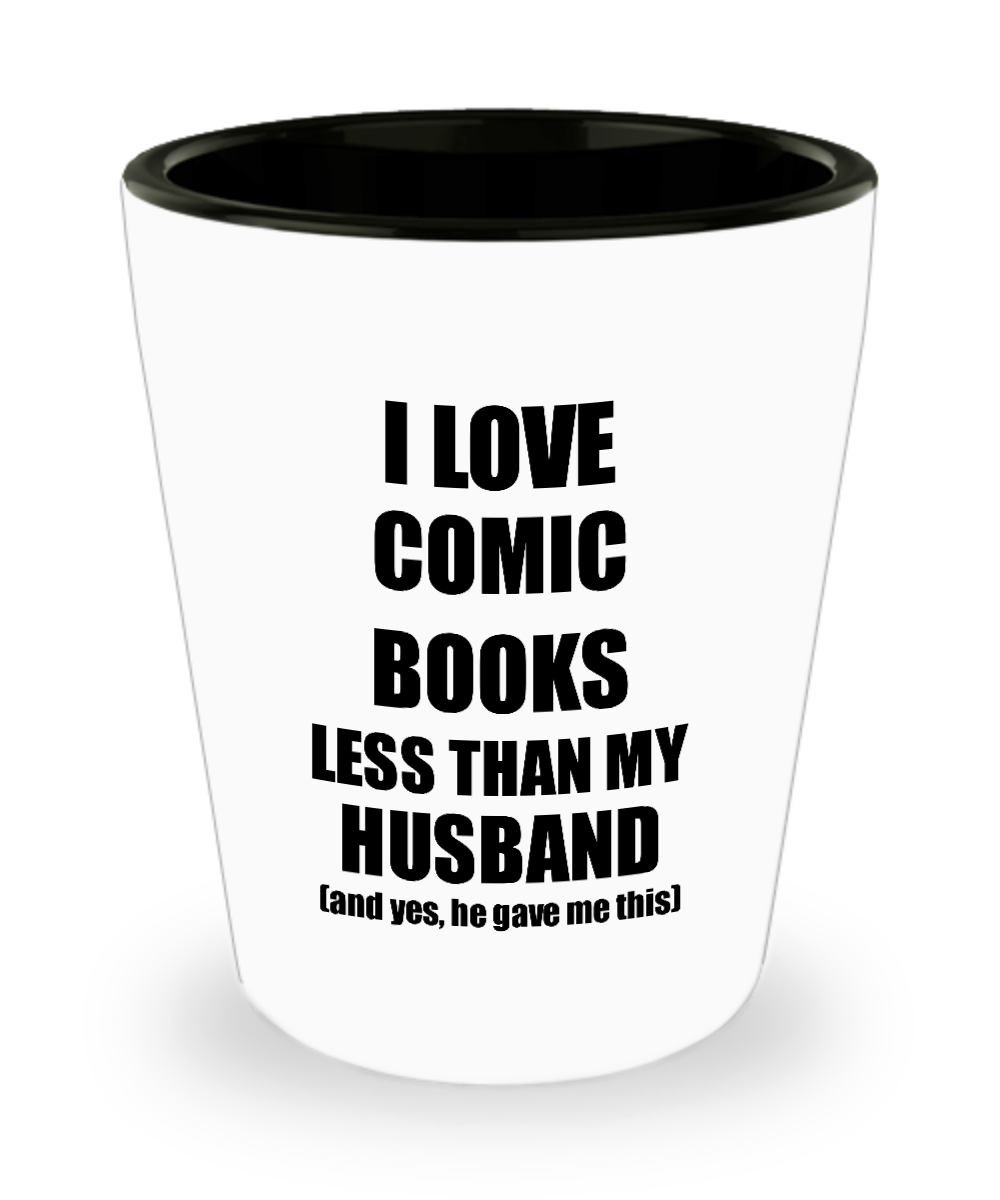 Comic Books Wife Shot Glass Funny Valentine Gift Idea For My Spouse From Husband I Love Liquor Lover Alcohol 1.5 oz Shotglass-Shot Glass