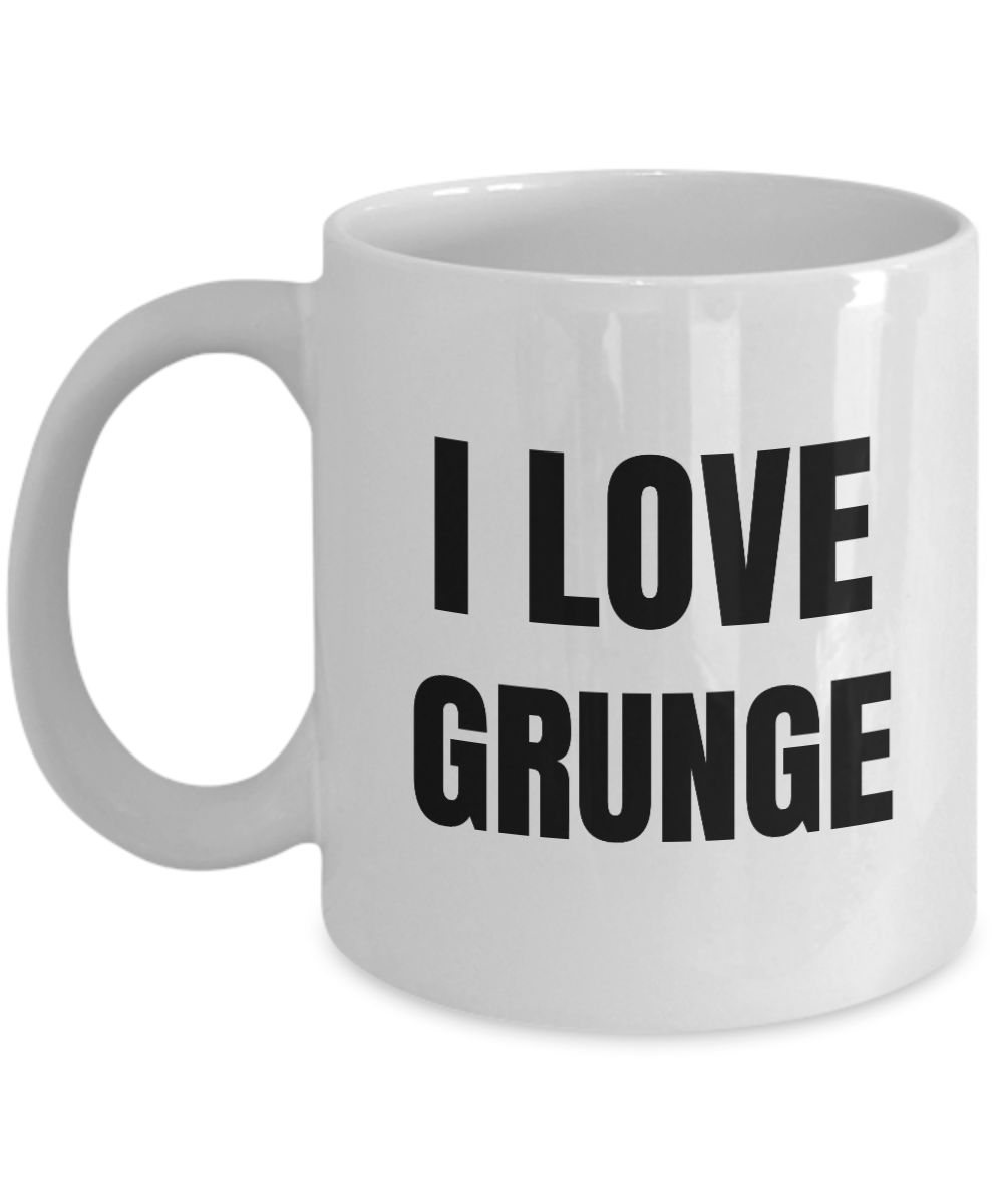 I Love Grunge Mug Funny Gift Idea Novelty Gag Coffee Tea Cup-Coffee Mug