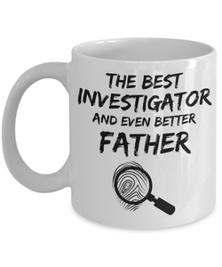 Investigator Dad Mug - Best Investigator Father Ever - Funny Gift for Investigation Daddy-Coffee Mug
