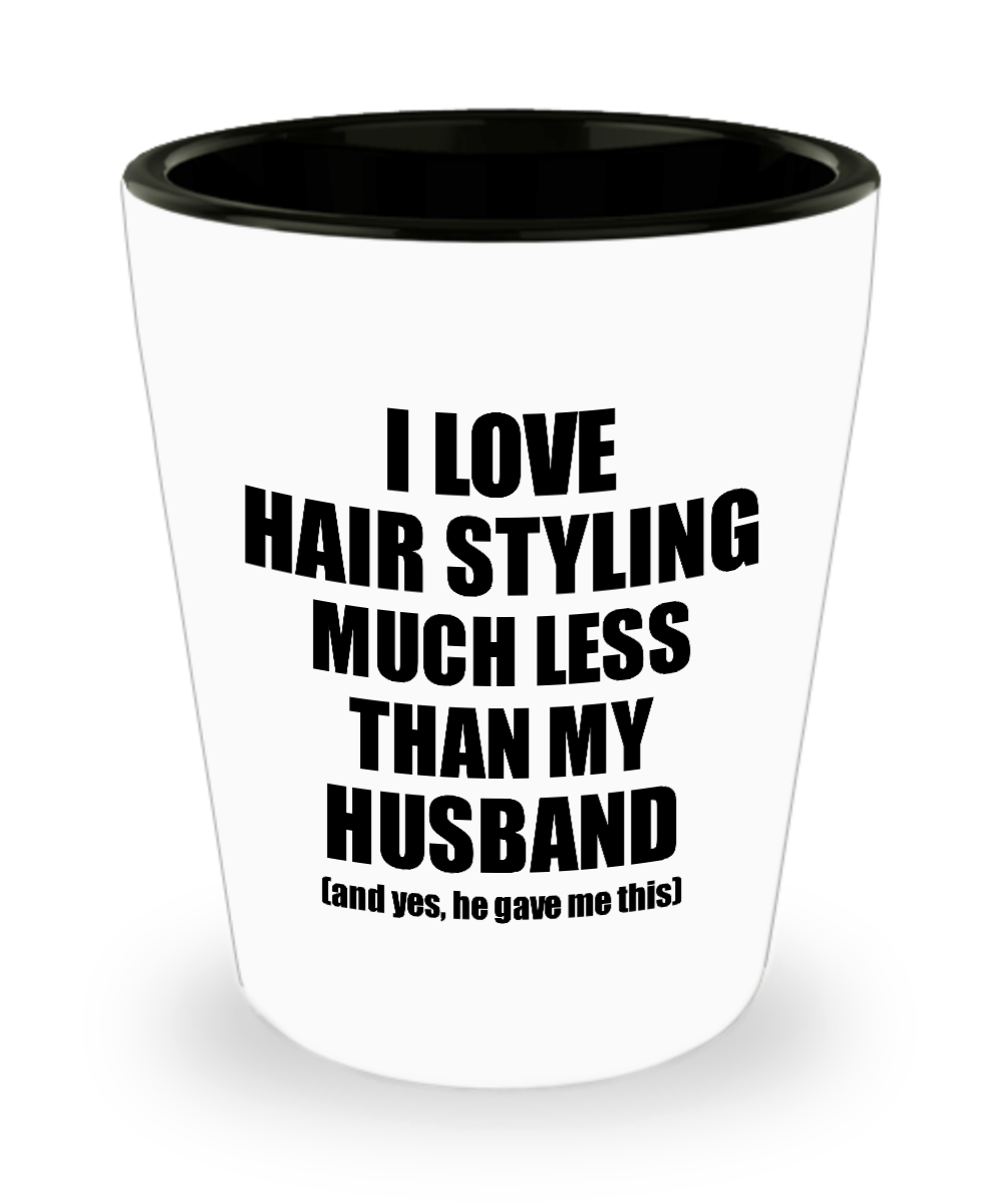 Hair Styling Wife Shot Glass Funny Valentine Gift Idea For My Spouse From Husband I Love Liquor Lover Alcohol 1.5 oz Shotglass-Shot Glass