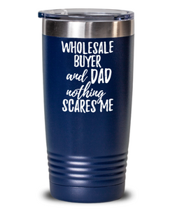 Funny Wholesale Buyer Dad Tumbler Gift Idea for Father Gag Joke Nothing Scares Me Coffee Tea Insulated Cup With Lid-Tumbler