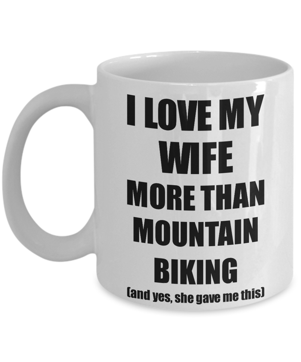 Mountain Biking Husband Mug Funny Valentine Gift Idea For My Hubby Lover From Wife Coffee Tea Cup-Coffee Mug