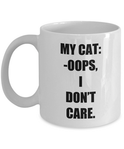 Oops I Dont Care Cat Mug Funny Gift Idea for Novelty Gag Coffee Tea Cup-[style]