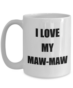 I Love My Mawmaw Mug Funny Gift Idea Novelty Gag Coffee Tea Cup-Coffee Mug
