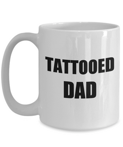 Tatted Dad Mug Tattooed Tattoo Funny Gift Idea for Novelty Gag Coffee Tea Cup-Coffee Mug
