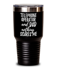 Load image into Gallery viewer, Funny Telephone Operator Dad Tumbler Gift Idea for Father Gag Joke Nothing Scares Me Coffee Tea Insulated Cup With Lid-Tumbler