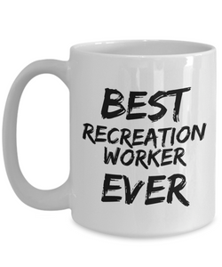 Recreation Worker Mug Best Ever Funny Gift for Coworkers Novelty Gag Coffee Tea Cup-Coffee Mug