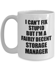 Load image into Gallery viewer, Storage Manager Mug I Can't Fix Stupid Funny Gift Idea for Coworker Fellow Worker Gag Workmate Joke Fairly Decent Coffee Tea Cup-Coffee Mug