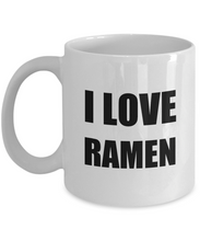 Load image into Gallery viewer, I Love Ramen Mug Funny Gift Idea Novelty Gag Coffee Tea Cup-Coffee Mug