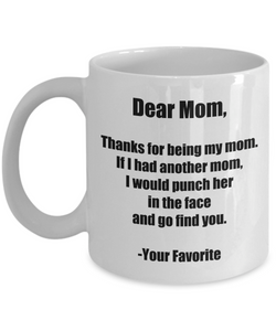 Mom Mug Punch In The Face Dear Funny Gift Idea for Novelty Gag Coffee Tea Cup-[style]