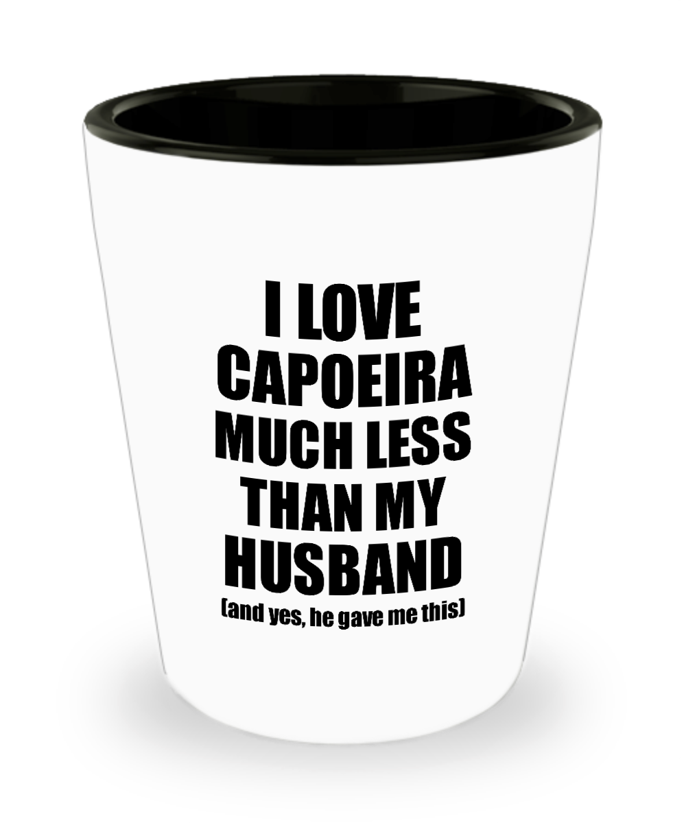Capoeira Wife Shot Glass Funny Valentine Gift Idea For My Spouse From Husband I Love Liquor Lover Alcohol 1.5 oz Shotglass-Shot Glass